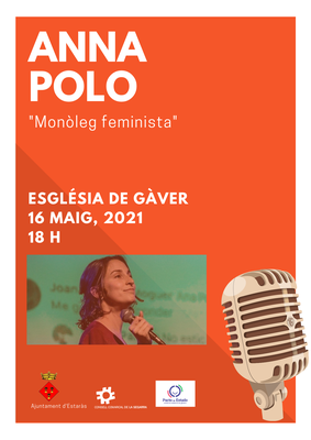 """""""Monòleg feminista"""" a càrrec d'Anna Polo. 16 de maig a les 18 h, església de Gàver."""